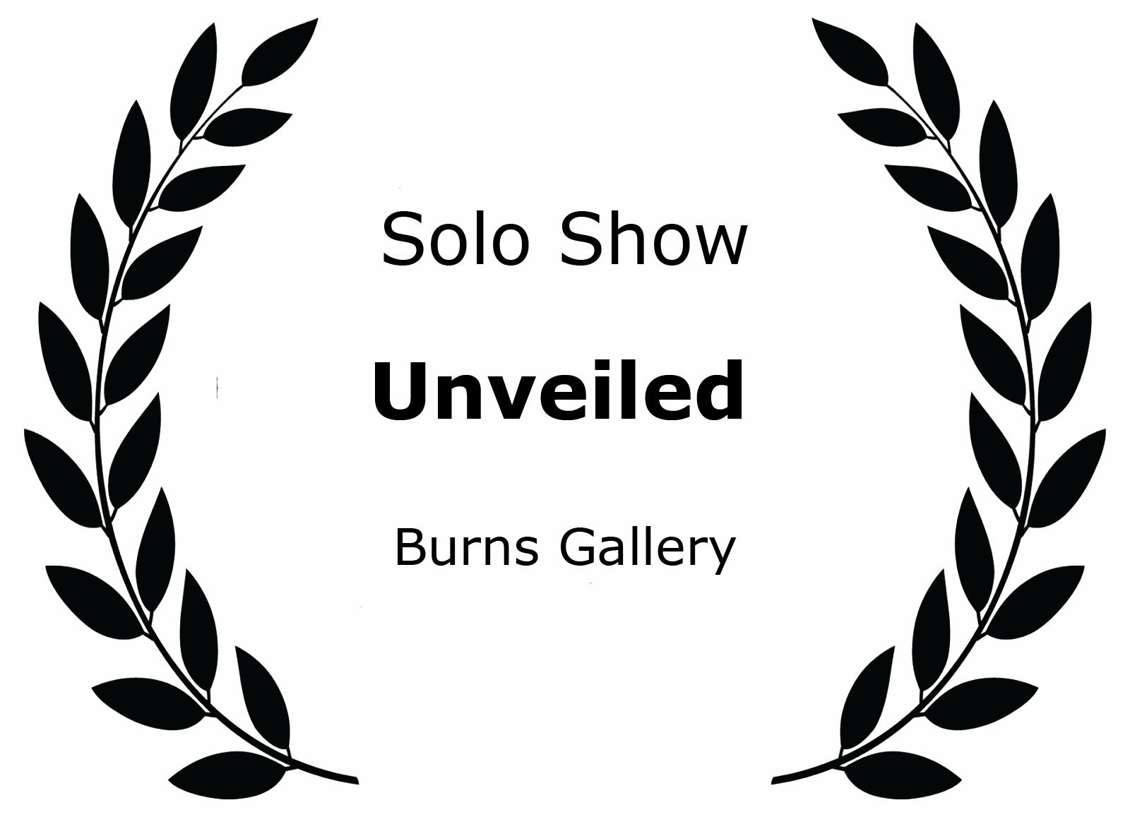 Solo Show Unveiled Burns Gallery